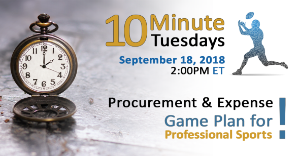 Social Engagement - 10 Minute Tuesday - 9-18 Procurement & Expense Game Plan[1]
